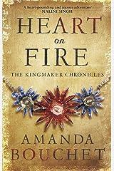 Heart on Fire (The Kingmaker Trilogy) Paperback