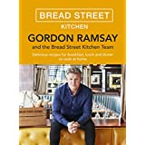Gordon Ramsay Bread Street Kitchen: Delicious recipes for breakfast, lunch and dinner to cook at home (English Edition)