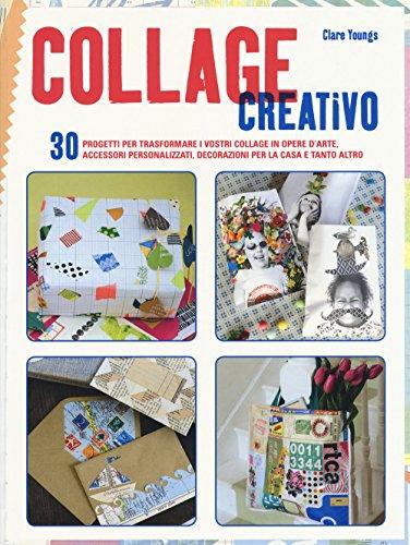 Collage creativo. Ediz. a colori di Clare Youngs