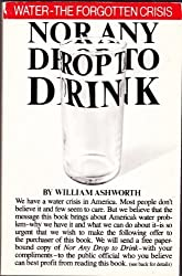 Nor any drop to drink by William Ashworth (1982-05-03)