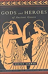 [Gods and Heroes of Ancient Greece: Myths and Epics of Ancient Greece] (By: Gustav Schwab) [published: May, 2002]