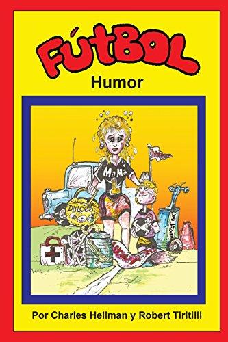 Futbol Humor: Volume 1 (Sports Humor) por Charles S. Hellman