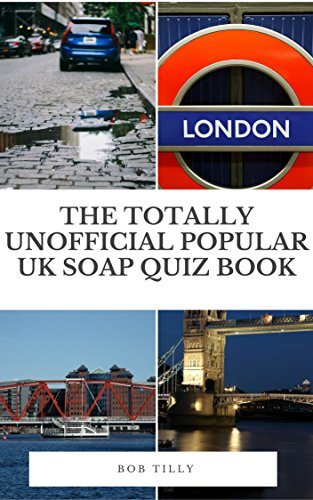 The Totally Unofficial Popular Soap Coronation Street and EastEnders Quiz Book