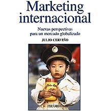 Marketing internacional: Nuevas perspectivas para un mercado globalizado (Empresa Y Gestión)