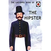The Ladybird Book of the Hipster (Ladybirds for Grown-Ups)