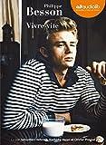 Vivre vite / Philippe Besson | Besson, Philippe (1967-....). Auteur