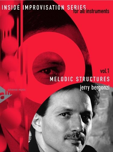 Melodic Structures - Inside Improvisation Series Vol.1 - melody instruments (C or Bb or Eb or bass clef) - method with CD - [Language: English] - (ADV 14220) by Jerry Bergonzi (1-Jan-2000) Sheet music