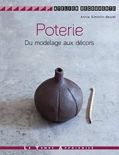 Poterie - Du modelage aux décors