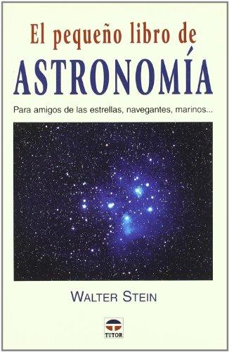 El Pequeño Libro de Astronomía por Walter Stein