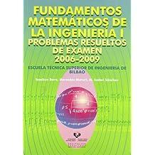 Fundamentos matemáticos de la ingeniería I. Problemas resueltos de examen 2006-2009