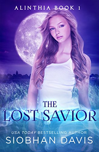 The Lost Savior: A Reverse Harem Paranormal Romance (Alinthia Book 1) (English Edition)