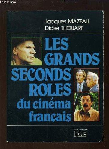 Les Grands seconds rôles du cinéma français (Collection Têtes d'affiche) par Jacques Mazeau