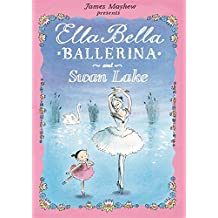 Ella Bella Ballerina and Swan Lake by James Mayhew (2011-10-01)