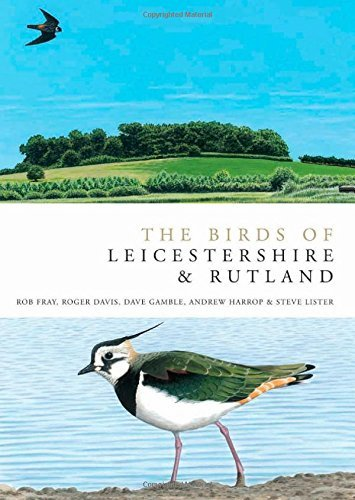 The Birds of Leicestershire and Rutland (Helm County Avifauna) by Andrew Harrop (2009-11-15)
