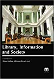 Library, Information and Society [Hardcover] [Jan 01, 2016] Bharat Mehra,Adrienne Dessel
