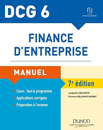 DCG 6 - Finance d'entreprise - 7e éd. - Manuel par Jacqueline Delahaye