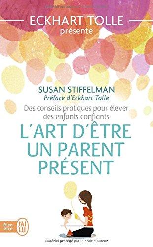 L'art d'être un parent présent : Des conseils pratiques pour élever des enfants confiants