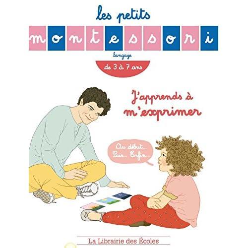 Les Petits Montessori :J'apprends à m'exprimer