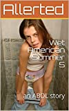Wet American Summer 5: an ABDL story (English Edition)