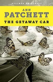 The Getaway Car (Kindle Single) by [Patchett, Ann]