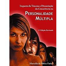 Impacto do trauma e dissociação da consciência na personalidade múltipla (Portuguese Edition)