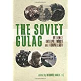 The Soviet Gulag: Evidence, Interpretation, and Comparison (Pitt Series in Russian and East European Studies (Hardcover))