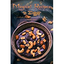 Magical Recipes to Delight: A Cookbook of Magical Proportions for any Movie Lover (English Edition)