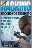 Hacking: Become The Ultimate Hacker - Computer Virus, Cracking, Malware, IT Security (Cyber Crime, Computer Hacking, How...