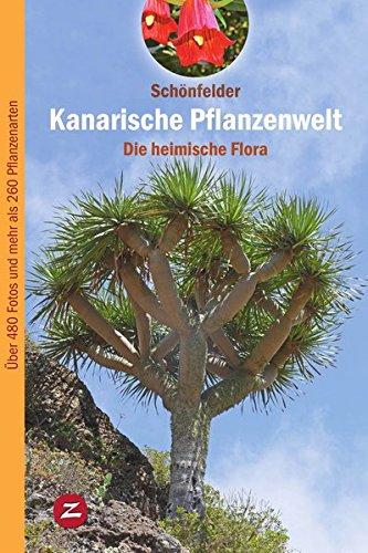 Kanarische Pflanzenwelt: Die heimische Flora por Peter Schönfelder