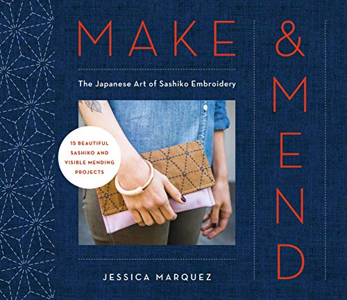 Make & Mend: The Japanese Art of Sashiko Embroidery-15 Beautiful Visible Mending Projects (English Edition) -
