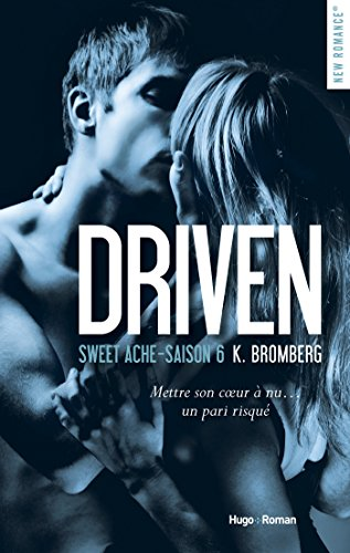Driven Saison 6 Sweet Ache (NEW ROMANCE) (French Edition)
