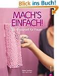 Mach's einfach!: Do-it-yourself für F...