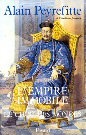 L'Empire immobile ou le choc des mondes par Alain Peyrefitte