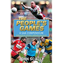 The People's Games: A GAA Compendium (English Edition)