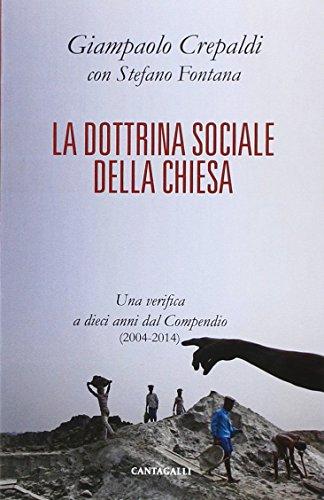 La dottrina sociale della Chiesa. Una verifica a dieci anni dal Compendio (2004-2014)