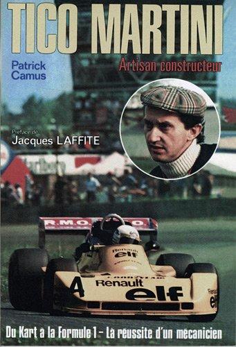 Tico Martini, artisan constructeur : du kart à la Formule 1, la réussite d'un mécanicien par Patrick Camus