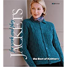 Jackets for Work & Play (The Best of Knitter's)