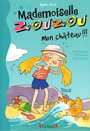 Mademoiselle Zouzou T18 - Mon Château !!!