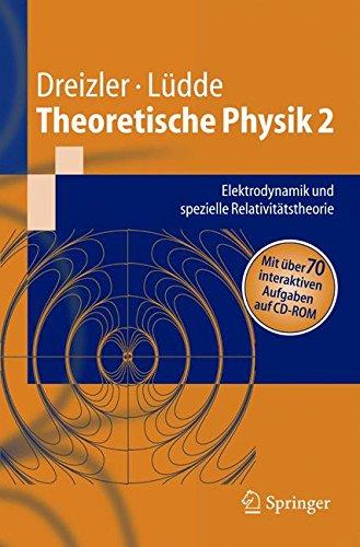 Theoretische Physik 2: Elektrodynamik und spezielle Relativitätstheorie: Elektrodynamik Und Spezielle Relativitatstheorie (Springer-Lehrbuch)