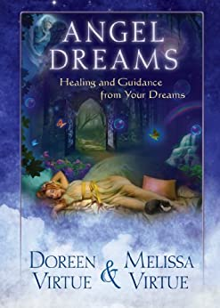 Angel Dreams: Healing and Guidance from Your Dreams by [Virtue, Doreen, Virtue, Melissa]