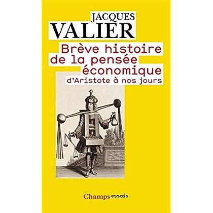 Brève histoire de la pensée économique: d'Aristote à nos jours (Champs Essais t. 598)