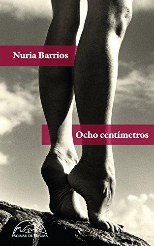 Ocho centímetros (Voces / Literatura nº 210) por Nuria Barrios Fernández