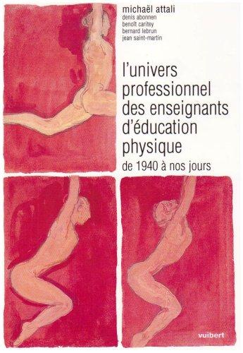 L'univers professionnel des enseignants d'EPS de 1940 à nos jours par Michaël Attali