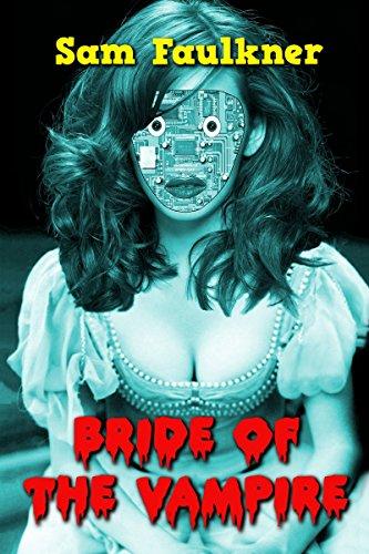 Bride Of The Vampire (Fembot Sally Book 4) (English Edition) (Austin Fembots Power)