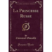 La Princesse Russe, Vol. 2 (Classic Reprint)