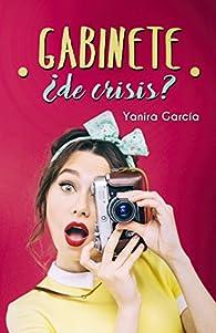 Gabinete ¿de crisis? par Yanira García