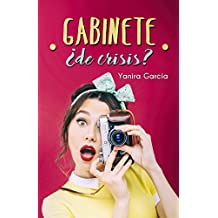 Gabinete ¿de crisis? (Spanish Edition)