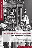 """»Entwickelter Sozialismus"""" in Osteuropa.: Arbeit, Konsum und Öffentlichkeit. (Zeitgeschichtliche Forschungen 48)"""