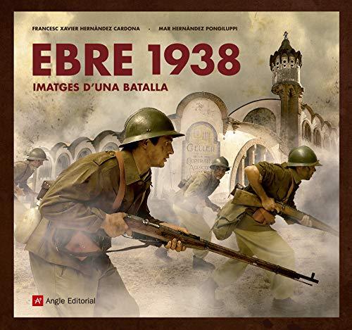 Ebre 1938 Imatges D'Una Batalla (Altres)