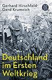 Deutschland im Ersten Weltkrieg - Gerhard Hirschfeld, Gerd Krumeich